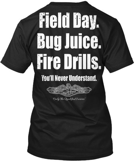 Field Day. Bug Juice. Fire Drills. T-Shirt