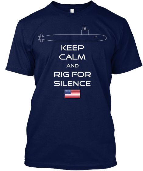 Keep Calm And Rig For Silence T-Shirt
