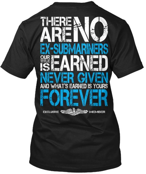 There Are No Ex-Submariners - T-Shirt